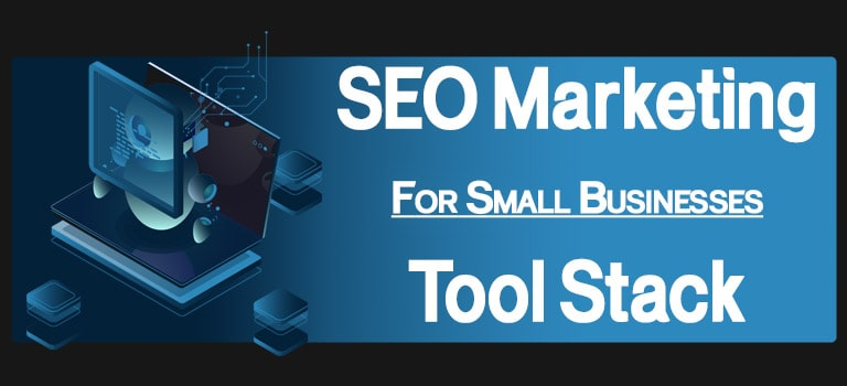Small Business SEO Marketing Tool Stack